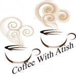 Coffee With Atish