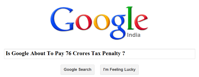 Google 76 Crore Tax Penalty