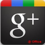 7 Tips for Using Google+ In the Office