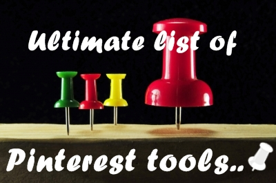 Ultimate List of Must Have Pinterest Tools
