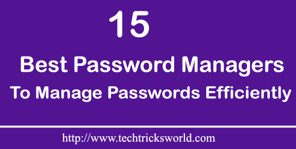 15 Best Password Managers to Manage Passwords Efficiently