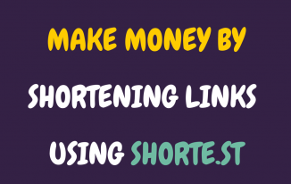How to Make Money With Shorte.st (Best URL Shortener)?