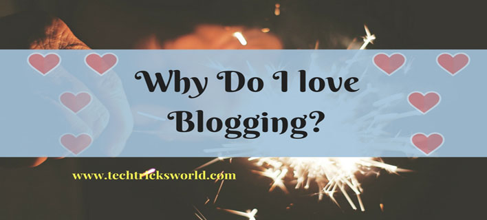 Why Do I Love Blogging?