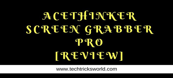 AceThinker Screen Grabber Pro  – An Awesome Screen Recorder Software