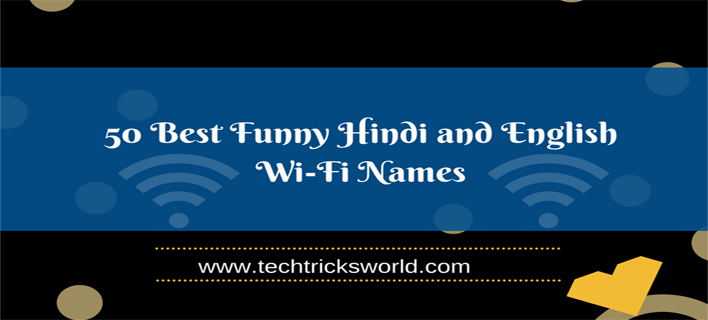 50 Best Funny Hindi and English Wi-Fi Names