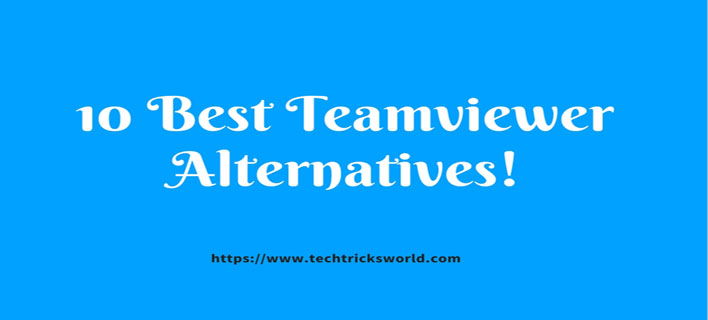 What is Teamviewer? 10 Teamviewer Alternatives For Windows