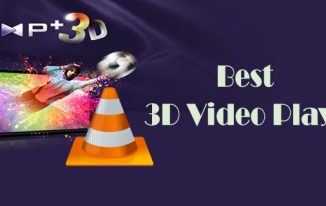 10 Best 3D Video Players For PC and Android