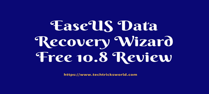 EaseUS Data Recovery Wizard Free 10.8 Review