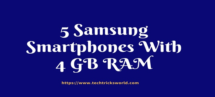 5 Samsung Smartphones With 4GB RAM