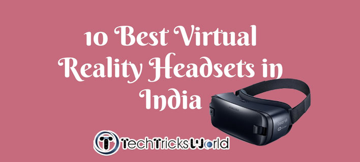 10 Best Virtual Reality (VR) Headsets in India