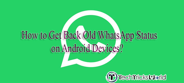 How to Get Back Old WhatsApp Status on Android Devices?
