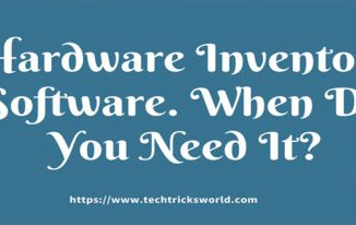 Hardware Inventory Software. When Do You Need It?