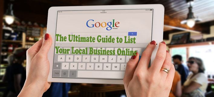 The Ultimate Guide to List Your Local Business Online