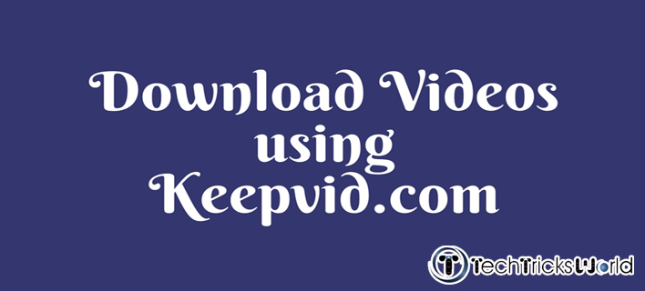 KeepVid Video Downloader to Solve All your Downloading Problems