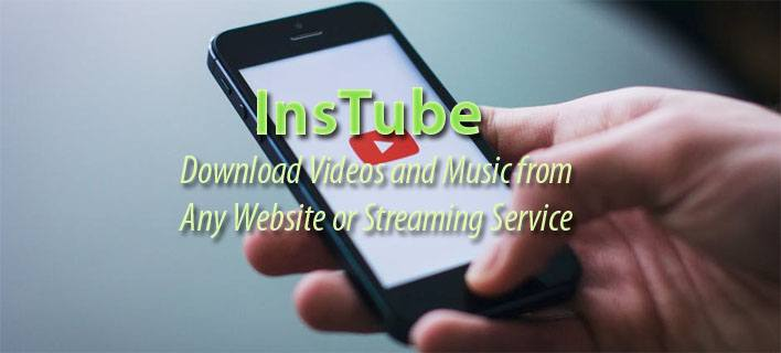 InsTube: Download Videos and Music from Any Website or Streaming Service