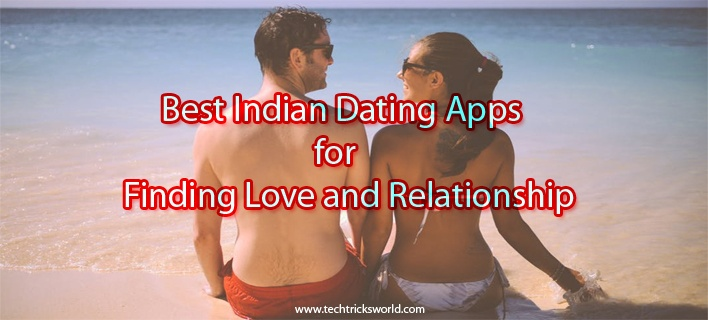 5 Best Indian Dating Apps for Finding Love and Relationship