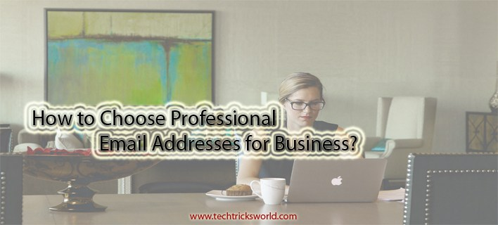 How to Choose Professional Email Addresses for Business?