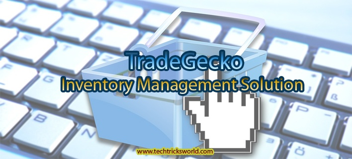 TradeGecko: An Inventory Management Solution For the Future