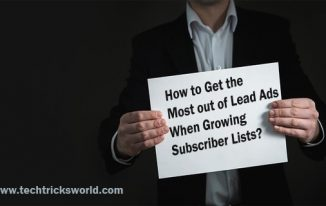 How to Get the Most out of Lead Ads When Growing Subscriber Lists