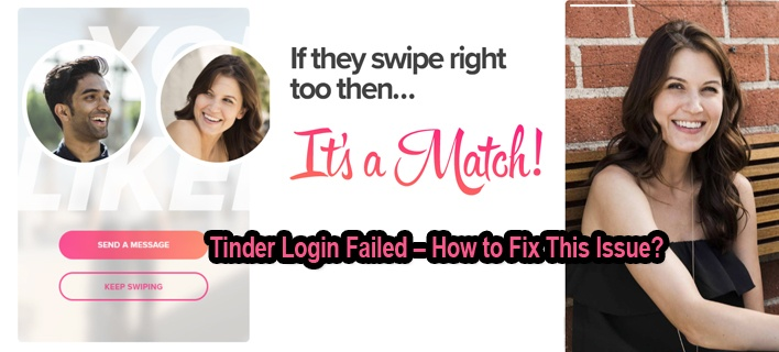 Tinder Login Failed – How to Fix This Issue?