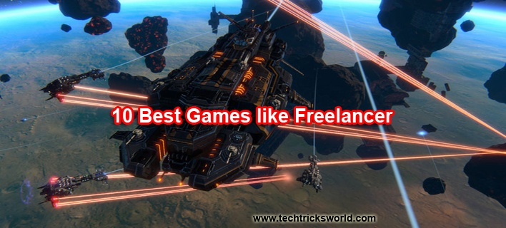 10 Best Games like Freelancer