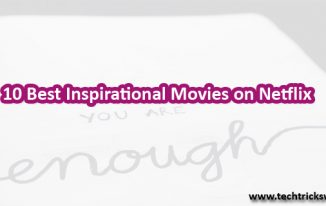 10 Best Inspirational Movies on Netflix