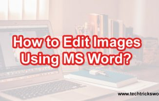 How to Edit Images Using MS Word?