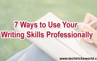 7 Ways to Use Your Writing Skills Professionally