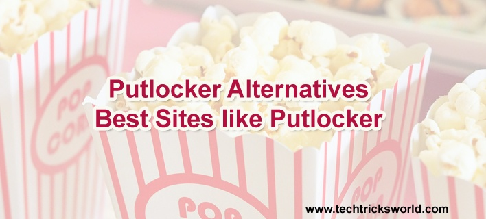 Putlocker Alternatives: 8 Best Sites like Putlocker
