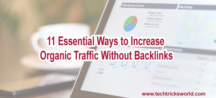 11 Essential Ways to Increase Organic Traffic Without Backlinks