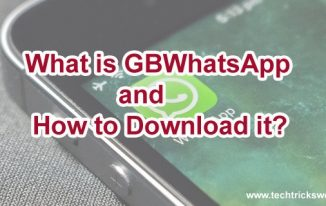 GBWhatsApp – What is this? What are its Features? And How to Download it?