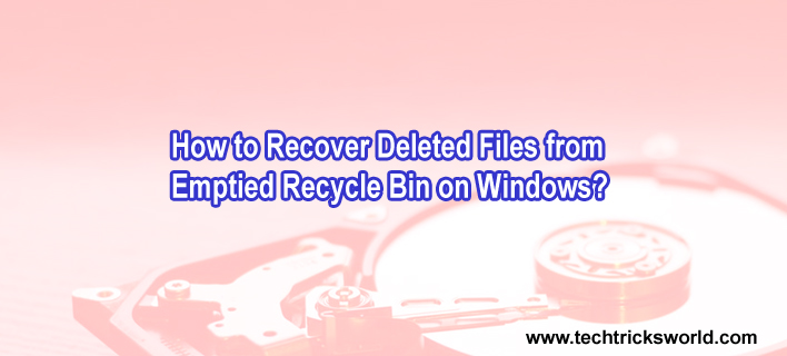 How to Recover Deleted Files from Emptied Recycle Bin on Windows?