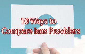 10 Ways to Compare IaaS Providers