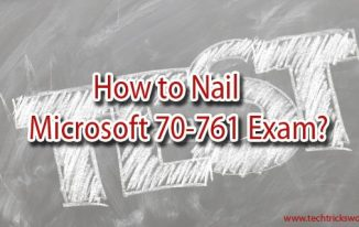 How to Nail Microsoft 70-761 Exam?
