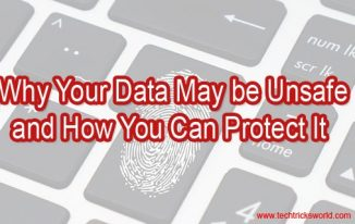 Why Your Data May be Unsafe and How You Can Protect It
