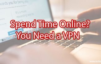 Spend Time Online? You Need a VPN