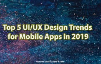 Top 5 UI/UX Design Trends for Mobile Apps in 2019
