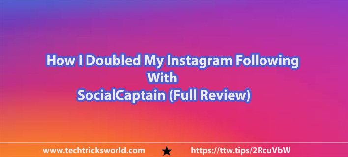 How I Doubled My Instagram Following With SocialCaptain (Full Review)