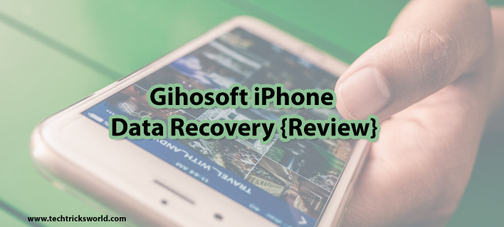 Gihosoft iPhone Data Recovery – A Formidable Choice {Review}
