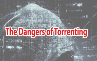 The Dangers of Torrenting