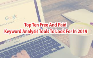 Top Ten Free And Paid Keyword Analysis Tools To Look For In 2019