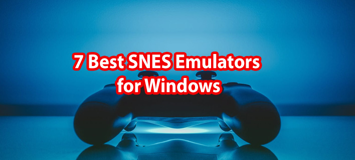 7 Best SNES Emulators for Windows