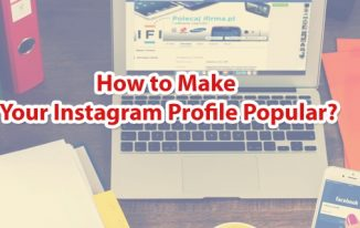 How to Make Your Instagram Profile Popular?