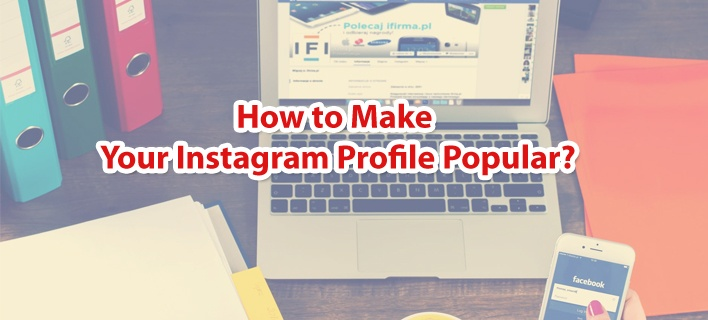 Make Your Instagram Profile Popular