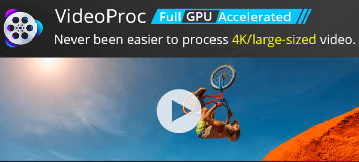 VideoProc – Powerful 4K Video Editing Tool for 120fps/240fps and Slow-mo Videos