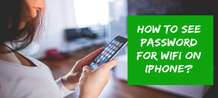 How to See Password for Wifi on iPhone?