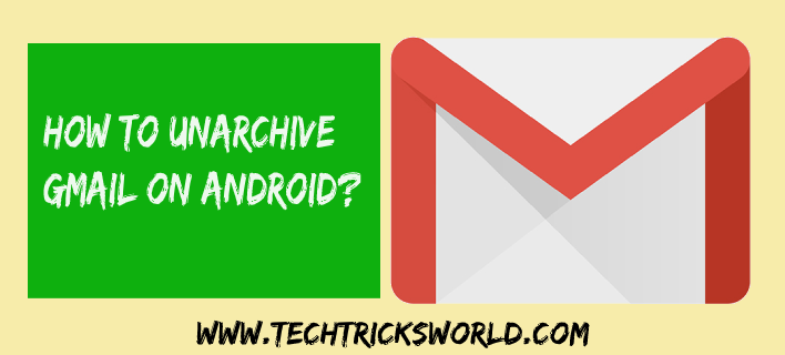 How to Unarchive Gmail on Android?
