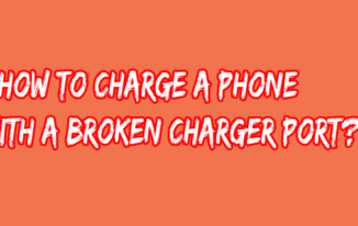 How to Charge a Phone With a Broken Charger Port?