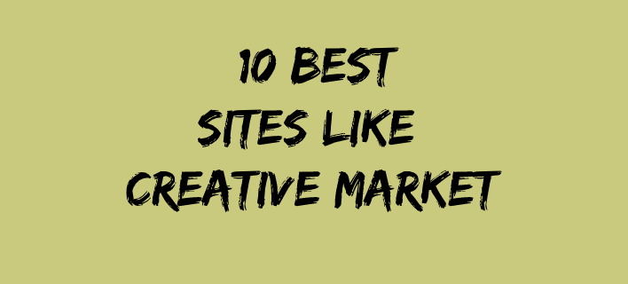 10 Best Sites Like Creative Market