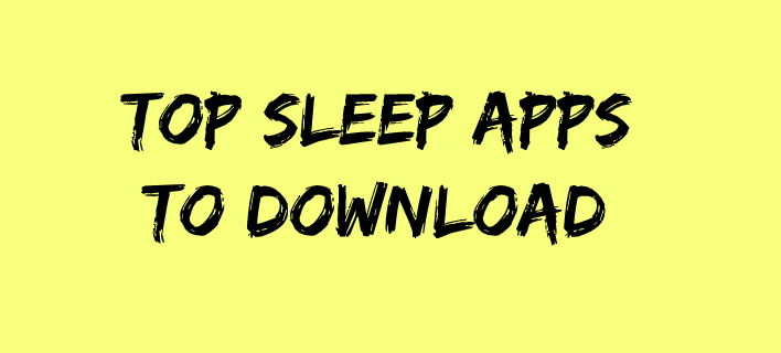 Top Sleep Apps to Download in 2020